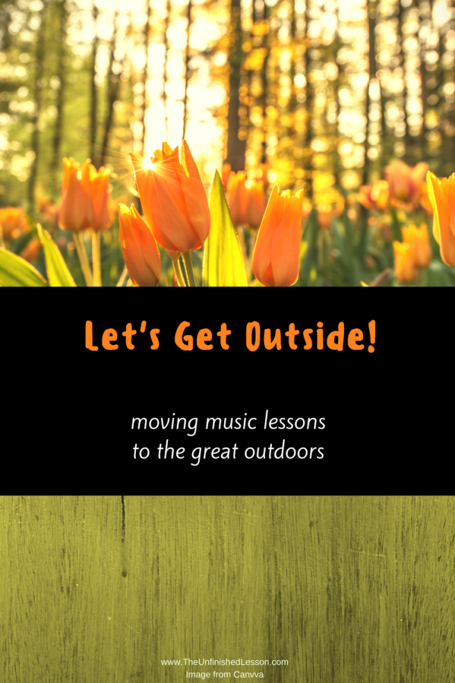 Let's Get Outside (moving music lessons to the great outdoors)